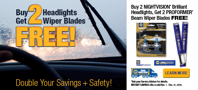 Buy 2 headlights, get 2 wiper blades free on a qualifying purchase!