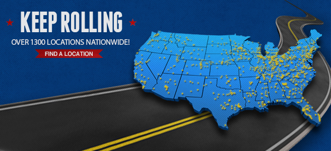 Keep Rolling - Over 1000 Locations Nationwide. Find A Location.